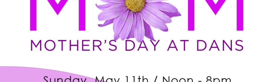 mother's day at Dans at Green Hills in Reading PA